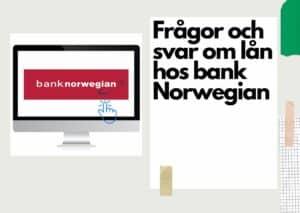 Vanliga frågor och svar om lån hos Bank Norwegian